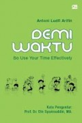 Demi waktu : so use your time effectively